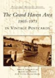 img - for The Grand Haven Area in Vintage Postcards: 1905-1975 (MI) (Postcard History Series) Paperback June 22, 2003 book / textbook / text book