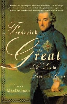 St. Martin's Griffin Frederick The Great A Life In Deed And Letters