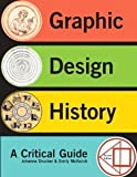Graphic Design History Plus MySearchLab with eText -- Access Card Package (2nd Edition) [Paperback] [2012] 2 Ed. Johanna Drucker, Emily McVarish