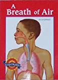 img - for A Breath of Air (Life Science: The Machinery of Our Body) book / textbook / text book