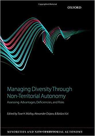 Managing Diversity through Non-Territorial Autonomy: Assessing Advantages, Deficiencies, and Risks (Minorities & Non-Territorial Autonomy)