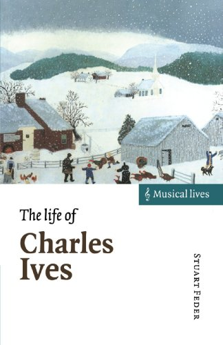 The Life of Charles Ives (Musical Lives)