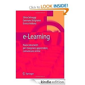 e-Learning: Nuovi strumenti per insegnare, apprendere, comunicare online E. Manzi, Enrico Vollono, Gennaro Sicignano, Silvia Selvaggi