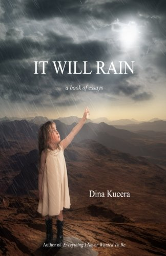 It Will Rain: A book of essays [Kucera, Dina] (Tapa Blanda)