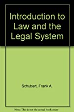 Study Guide for Schubert s Introduction to Law and the Legal by Frank August Schubert