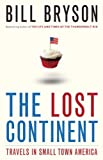 The Lost Continent: Travels in Small Town America (0385658613) by Bryson, Bill