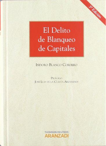 El delito de blanqueo de capitales (Grandes Tratados (aranzadi)