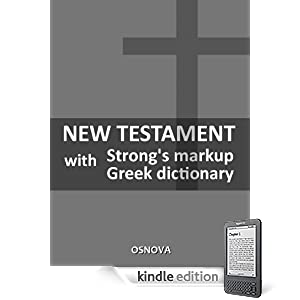 KJV New Testament with Strong's markup, Greek dictionary and more