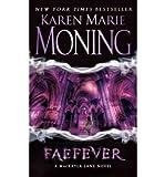 (FAEFEVER: THE FEVER SERIES) BY MONING, KAREN MARIE(AUTHOR)Paperback Jul-2009 Karen Marie Moning