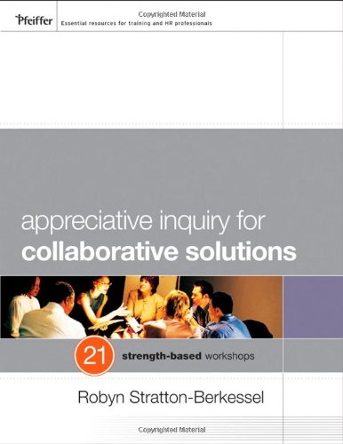 Appreciative Inquiry for Collaborative Solutions