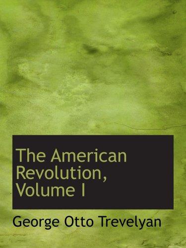 La revolución americana, volumen I