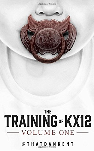 The Training of KX12: Volume One (Volume 1)