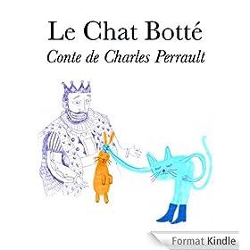 Le Chat Bott� (Les Contes de Charles Perrault Illustr�s t. 1)