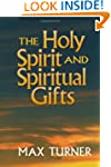 Holy Spirit and Spiritual Gifts, The:...