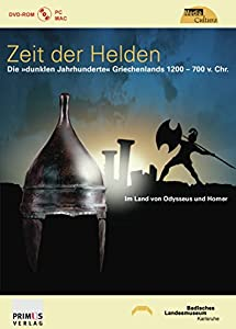 """Zeit der Helden. Die """"dunklen Jahrhunderte"""" Griechenlands 1200 - 700 v. Chr."""