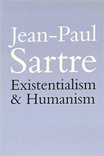 Sartre Essay On Humanism  Existentialism Is A Humanism A Student S Guide To Jeanpaul Sartre S Existentialism And Humanism