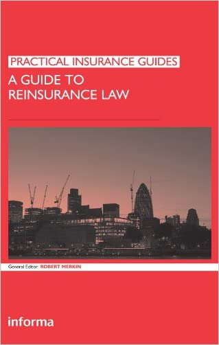 A Guide to Reinsurance Law (Practical Insurance Guides)