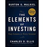 img - for [ THE ELEMENTS OF INVESTING: EASY LESSONS FOR EVERY INVESTOR (UPDATED) ] By Malkiel, Burton Gordon ( Author) 2013 [ Hardcover ] book / textbook / text book
