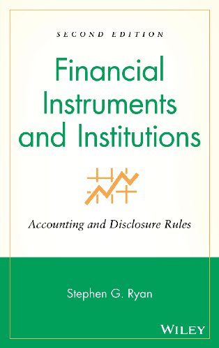 Financial Instruments and Institutions: Accounting and...