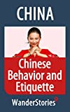 Chinese Behavior and Etiquette - a story told by the best local guide (China Travel Stories)