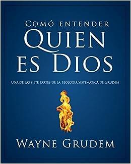 Cómo entender quien es Dios (Spanish Edition) (Spanish) Paperback