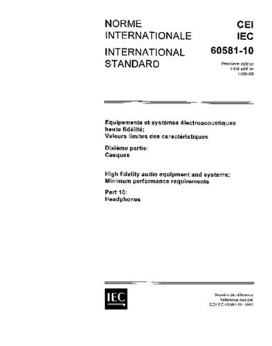 Iec 60581-10 Ed. 1.0 B:1986, High Fidelity Audio Equipment And Systems: Minimum Performance Requirements. Part 10: Headphones