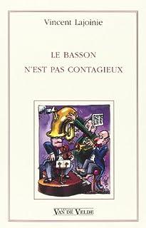 Le basson n'est pas contagieux