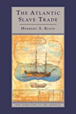 The Atlantic Slave Trade by Herbert S. Klein