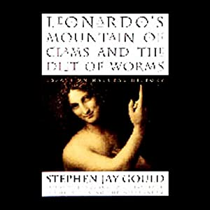 Leonardo's Mountain of Clams and the Diet of Worm: Essays on Natural History | [Stephen Jay Gould]