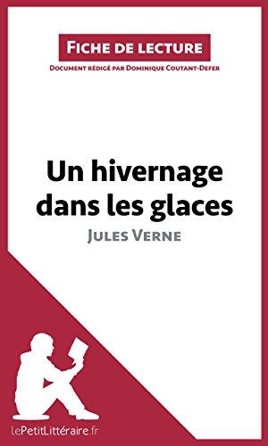 lePetitLittéraire.fr Dominique Coutant-Defer - Un hivernage dans les glaces de Jules Verne (Fiche de lecture)