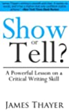 Show or Tell? A Powerful Lesson on a Crucial Writing Skill