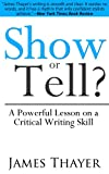 img - for Show or Tell? A Powerful Lesson on a Crucial Writing Skill book / textbook / text book