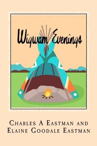 wigwam-evenings-sioux-folk-tales-retold-by-charles-a-eastman-2015-04-16