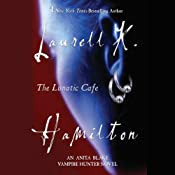 The Lunatic Cafe: Anita Blake, Vampire Hunter: Book 4 | [Laurell K. Hamilton]