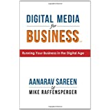 Digital Media for Business: Running Your Business in the Digital Age ~ Mike Raffensperger