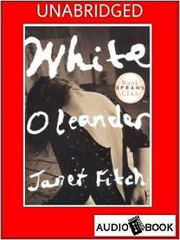 White Oleander, By Janet Fitch, Unabridged 11 Audio ...