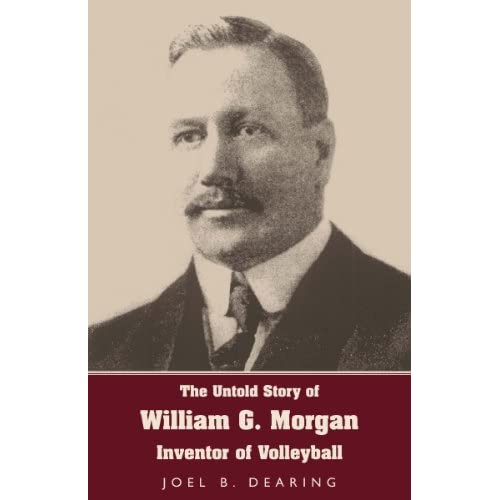 Image: The Untold Story of William G. Morgan, Inventor of Volleyball