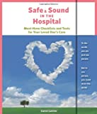 Safe & Sound in the Hospital: Must-Have Checklists and Tools for Your Loved One's Care