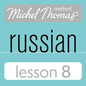 Michel Thomas Beginner Russian, Lesson 8 Speech