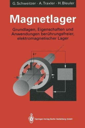 Magnetlager: Grundlagen, Eigenschaften und Anwendungen berührungsfreier, elektromagnetischer Lager (German Edition)
