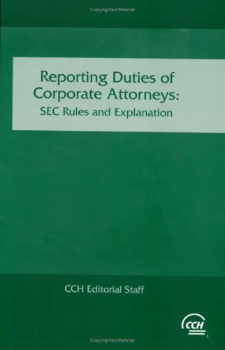 Reporting Duties of Corporate Attorneys: Sec Rules & Explanation