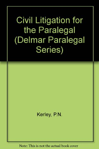 Civil Litigation for the Paralegal (Delmar Paralegal Series)