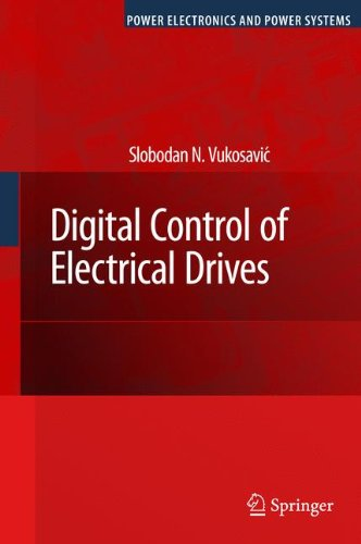 Digital Control of Electrical Drives (Power Electronics and Power Systems) [Vukosavic, Slobodan N.] (Tapa Blanda)