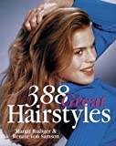 img - for 388 Great Hairstyles [Paperback] [1998] Margit Rudiger, Renate von Samson book / textbook / text book