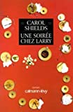 Une soiree chez larry (French Edition) (0007666578) by Carol Shields