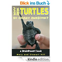 Why Are Turtles So Crazy Awesome? (BrainPower! Books) (English Edition)
