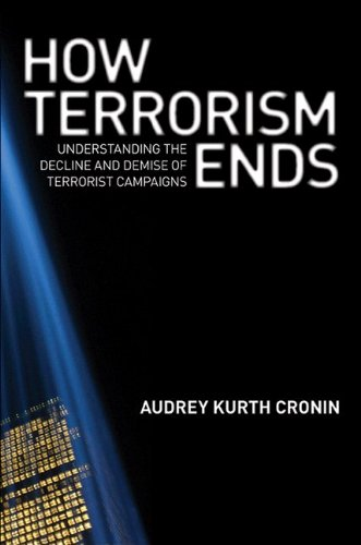 How Terrorism Ends: Understanding the Decline and Demise...