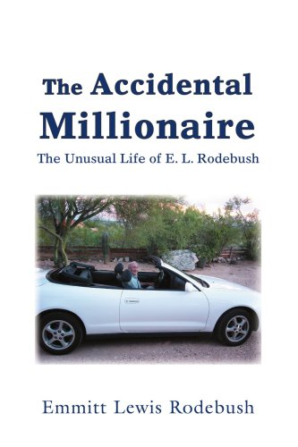 The Accidental Millionaire: The Unusual Life of E. L. Rodebush