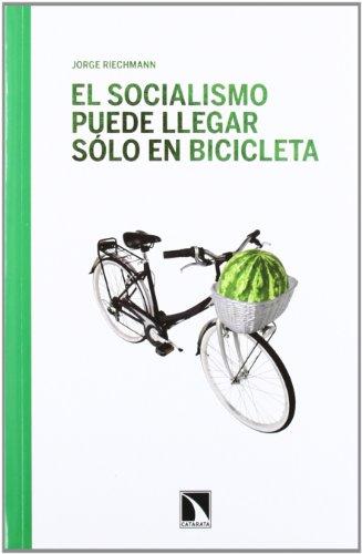 El Socialismo Puede Llegar Sólo En Bicicleta (Mayor)