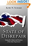 State of Disrepair: Fixing the Culture and Practices of the State Department (Hoover Institution Press Publication)
